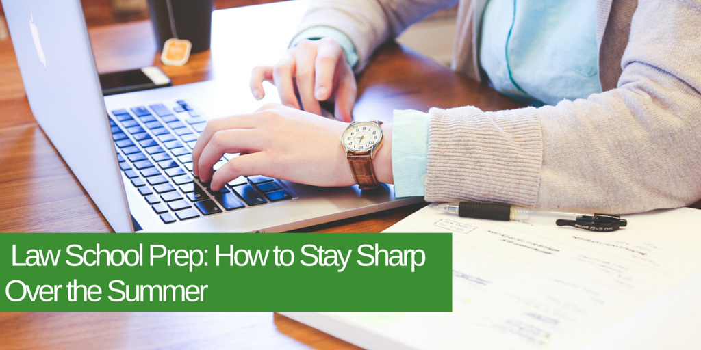 _Law_School_Prep_How_to_Stay_Sharp_Over_the_Summer.png