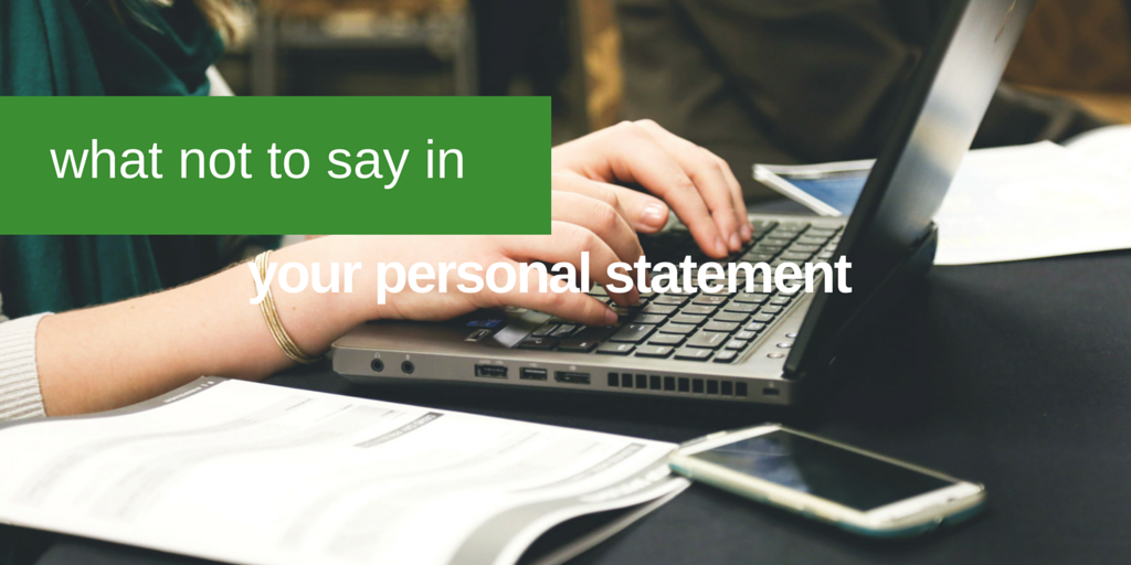 What NOT To Say In Your Personal Statement